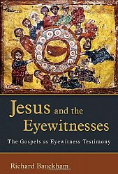 Cover of Richard Bauckham's, Jesus and the Eyewitnesses: The Gospels As Eyewitness Testimony