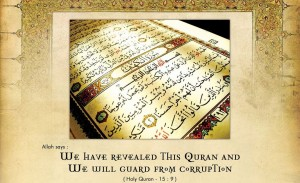 """Quran 15:9 """"This Quran We Will Guard From Corruption"""""""
