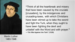Luther Heartbreak Misery of Crusades