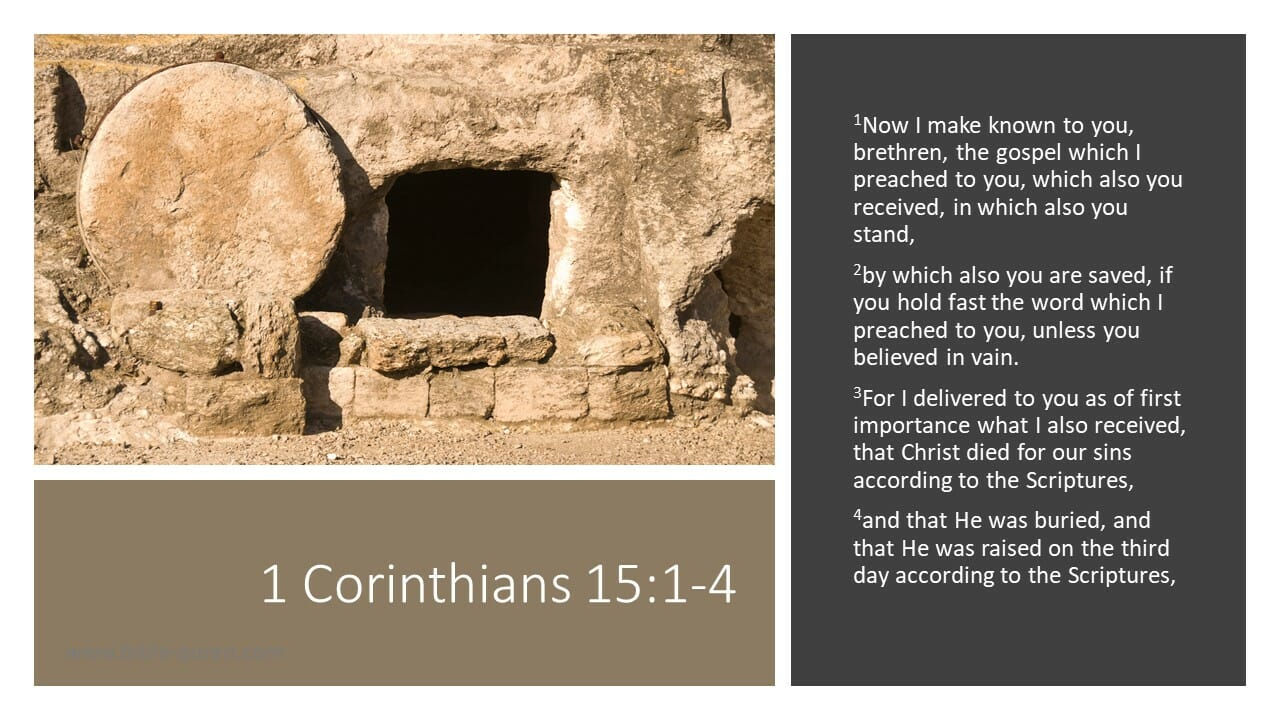 "An image of an empty tomb with the words of 1 Corinthians 15:1-4 next to it, ""Now I make known to you, brethren, the gospel which I preached to you, which also you received, in which also you stand, by which also you are saved, if you hold fast the word which I preached to you, unless you believed in vain. For I delivered to you as of first importance what I also received, that Christ died for our sins according to the Scriptures, and that He was buried, and that He was raised on the third day according to the Scriptures, """